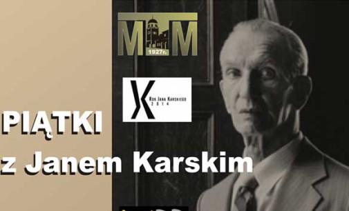 Muzealne piątki z Janem Karskim
