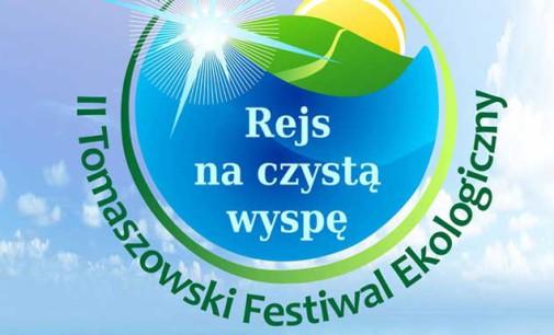 """II Tomaszowski Festiwal Ekologiczny """"REJS NA CZYSTĄ WYSPĘ"""""""