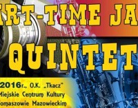 "Part-Time Jazz Quintet i Marek Karewicz w ""Tkaczu"""