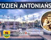Witko: Tomaszów stanie się kulturalną i duchową stolicą Polski! W czerwcu Tydzień Antoniański