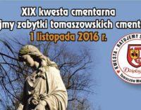"""""""Ratujmy zabytki tomaszowskich cmentarzy"""" – XIX Kwesta Cmentarna"""