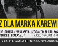 """W niedzielę 30 października koncert """"Jazz dla Marka Karewicza"""""""