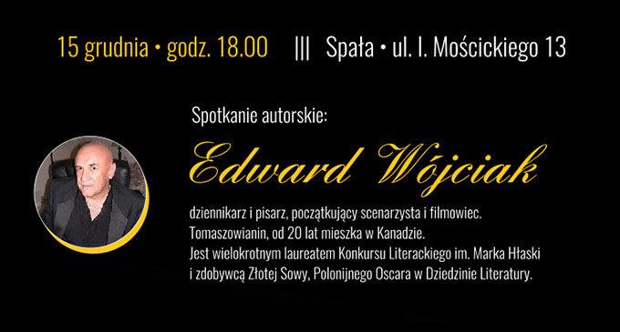 Zapraszamy na spotkanie autorskie z Edwardem Wójciakiem w Carskiej Wieży