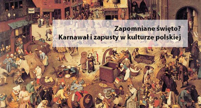KARNAWAŁ I ZAPUSTY W KULTURZE POLSKIEJ