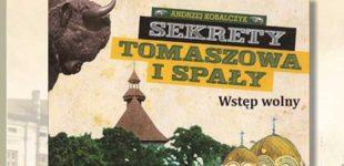 Sekrety Tomaszowa i Spały. Spotkanie autorskie z Andrzejem Kobalczykiem