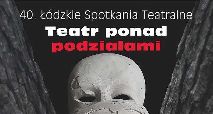 40. Łódzkie Spotkania Teatralne – dwa spektakle w Tkaczu