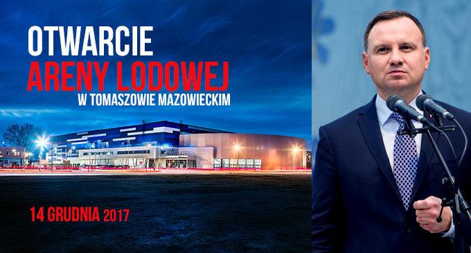 Prezydent Andrzej Duda na otwarciu Areny Lodowej w Tomaszowie Mazowieckim