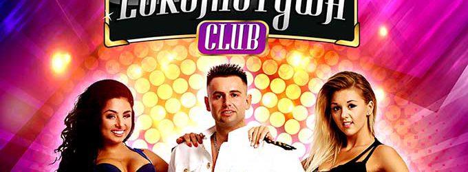 MAJÓWKA 2018 z Gwiazdą Disco Polo w Lokomotywa Club
