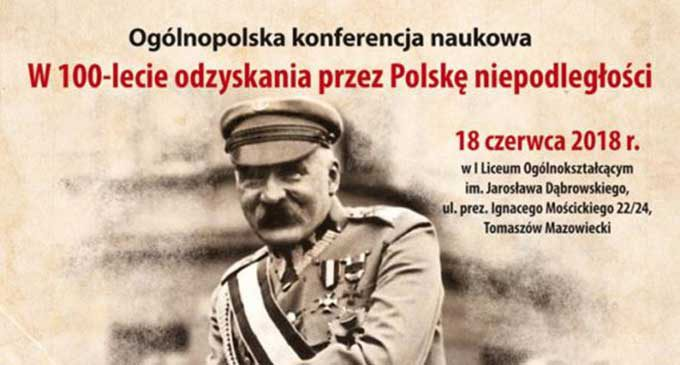 Konferencja Naukowa w 100 – lecie odzyskania przez Polskę niepodległości