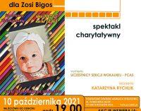 Spektakl charytatywny w PCAS-ie dla Zosi Bigos